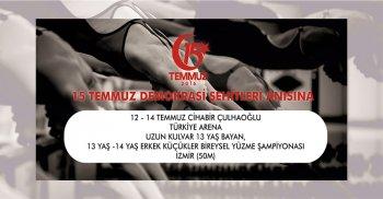 15 TEMMUZ DEMOKRASİ ŞEHİTLERİ ANISINA TÜRKİYE ARENA UZUN KULVAR 13 YAŞ BAYAN,13 - 14 YAŞ ERKEK KÜÇÜKLER BİREYSEL YÜZME ŞAMPİYONASI REGLAMANI
