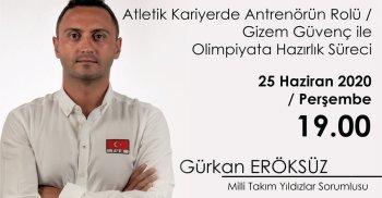 Gürkan Eröksüz İle Atletik Kariyerde Antrenörün Rolü / Gizem Güvenç ile Olimpiyata Hazırlık Süreci Konulu Online Söyleşi