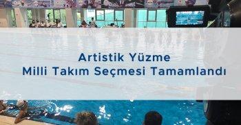 Artistik Yüzme Milli Takım Seçmesi Tamamlandı