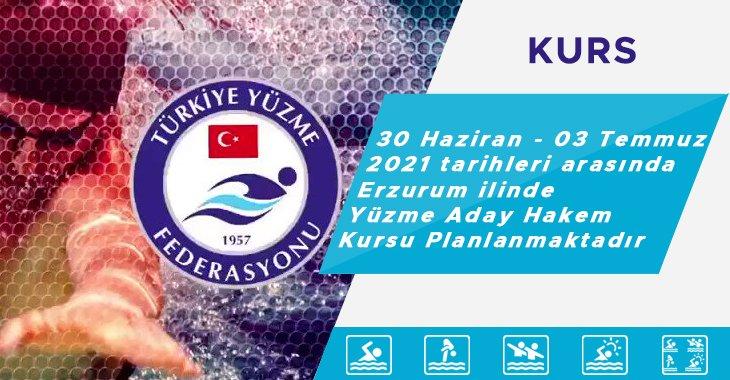 30 Haziran - 03 Temmuz 2021 tarihleri arasında Erzurum ilinde Yüzme Aday Hakem Kursu Planlanmaktadır